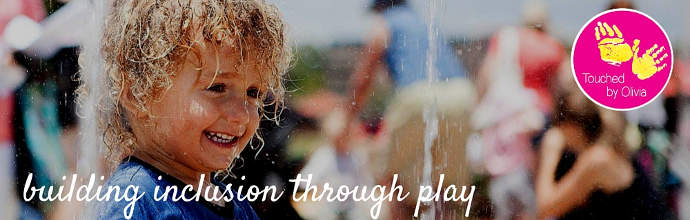 "Touched by Olivia's vision is ""Inclusion through Play"""